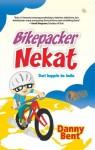 Bikepacker Nekat: Dari Inggris ke India - Danny Bent, Lulu Fitri Rahman