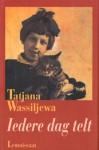 Iedere dag telt - Tatjana Wassiljewa, Annelies Hazenberg