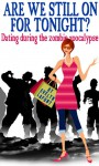 Are We Still On For Tonight? Dating During the Zombie Apocalypse - Evelyn Lafont