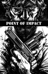 Point of Impact #3 - Jay Faerber, Koray Kuranel