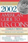 American Guide to U.S. Coins - Charles French, Scott Mitchell