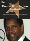 The Denzel Washington Handbook - Everything You Need to Know about Denzel Washington - Emily Smith