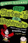 My Sister's a Nightmare - Gretel Killeen