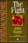 Spiritual Warfare: The Fight - John White