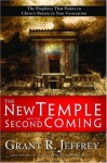The New Temple and the Second Coming: The Prophecy That Points to Christ's Return in Your Generation - Grant R. Jeffrey