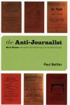 The Anti-Journalist: Karl Kraus and Jewish Self-Fashioning in Fin-de-Siecle Europe - Paul Reitter