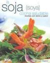 La Soja, Cocina Saludable/ Soy, Healthy Cooking: Recetas Con Estilo Y Sabor (Spanish Edition) - Kurumi Hayter