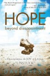 Hope Beyond Disappointment: Discovering the Joy of Living Unstuck - Dave Hess