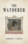 The Wanderer - Timothy J. Jarvis
