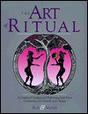 The Art of Ritual: A Guide to Creating and Performing Your Own Rituals of Growth and Change - Renee Beck, Metrick