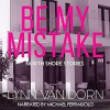Be My Mistake - Lynn Van Dorn, Michael Ferraiuolo