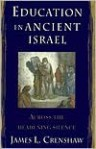 Education in Ancient Israel: Across the Deadening Silence - James L. Crenshaw
