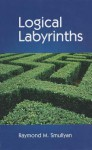 Logical Labyrinths - Raymond M. Smullyan