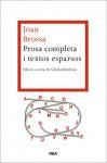 Prosa completa i textos esparsos (LES ALES ESTESES) (Catalan Edition) - Joan Brossa