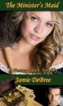 The Minister's Maid - Jamie DeBree