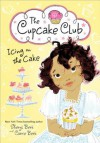 Icing on the Cake (The Cupcake Club) - Sheryl Berk, Carrie Berk