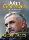Gory Tales - Autobiography of John Gorman - John Gorman, Kevin Brennan, Glenn Hoddle