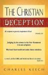 The Christian Deception - Charles Keech
