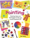 Painting: Amazing Ideas and Techniques to Help You Create Fabulous Art - Deri Robins