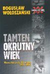 Tamten okrutny wiek : nowa historia XX wieku 1914-1990 - Bogusław Wołoszański