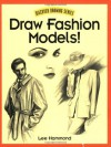 Draw Fashion Models! (Discover Drawing) - Lee Hammond