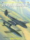 V1 Flying Bomb Aces (Aircraft of the Aces) - Andrew Thomas, Chris Davey