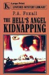 The Hell's Angel Kidnapping - P.A. Foxall