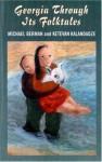Georgia Through Its Folktales - Michael Berman, Ketevan Kalandadze