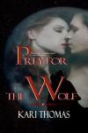 Prey for the Wolf - Kari Thomas