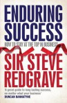 Enduring Success: How to Achieve Long-Term Business Results - Steven Redgrave