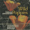 Wild Poppies: A Poetry Jam Across Prison Walls: Poets and Musicians Honor Poet and Political Prisoner Marilyn Buck - Marilyn Buck