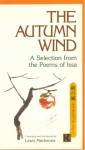 The Autumn Wind: A Selection from the Poems of Issa - Kobayashi Issa