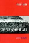 The Foundations of Latin - Philip Baldi