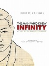 The Man Who Knew Infinity: A Life of the Genius Ramanujan (Audio) - Robert Kanigel