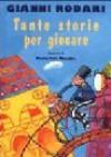 Tante storie per giocare - Gianni Rodari