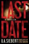 Last Date - U.A. Siebert, Elena Mancini