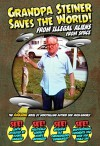 Grandpa Steiner Saves the World (from Illegal Aliens (from Space)) - Eric Muss-Barnes