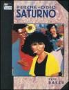 Perché odio Saturno - Kyle Baker, Leonardo Rizzi