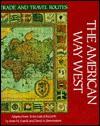 The American Way West - Irene M. Franck, David M. Brownstone