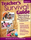 Teacher's Survival Guide: Differentiating Instruction in the Elementary Classroom - Julia L. Roberts, Tracy F. Inman
