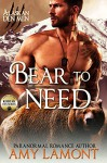 Bear to Need: Kodiak Den #2 (Alaskan Den Men Book 5) - Amy Lamont