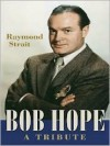 Bob Hope - Raymond Strait