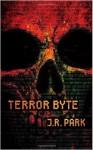 Terror Byte - J.R. Park