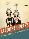 NPR Laughter Therapy A Comedy Collection for the Chronically Serious - (U.S.) National Public Radio Inc.