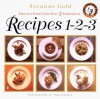 Recipes 1-2-3: Fabulous Food Using Only 3 Ingredients - Rozanne Gold