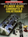 How to Build and Modify Cylinder Heads, Camshafts and Valvetrains - Ben Watson