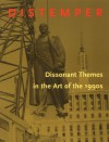 Distemper: Dissonant Themes In The Art Of The 1990's - Neal Benezra, Olga M. Viso