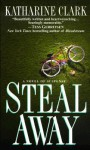 Steal Away - Katharine Clark
