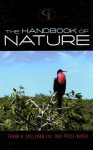 The Handbook of Nature - Frank R. Spellman, Joni Price-Bayer