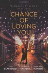 Chance of Loving You - Terri Blackstock, Susan May Warren, Candace Calvert